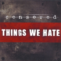 Censored | Things We Hate