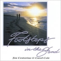 Jim Centorino & Carol Cole | FOOTSTEPS IN THE SAND