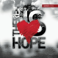 Central Worship | There Is Hope