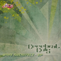 Cerebral Cuts | Wave Architect - EP