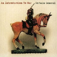 Certain General | An Introduction To War