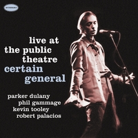 Certain General | Live at the Public Theatre