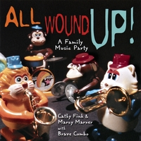 Cathy Fink & Marcy Marxer with Brave Combo | All Wound Up! A Family Music Party