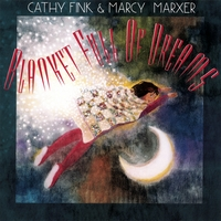Cathy Fink & Marcy Marxer | Blanket Full of Dreams