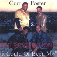 Curt Foster & The Revelations | It Could Of Been Me