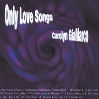 Carolyn F. GiaMarco | Only Love Songs