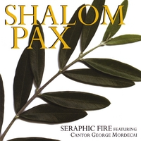 Cantor George Mordecai & Seraphic Fire | Shalom / Pax