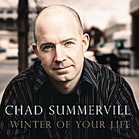 Chad Summervill | Winter of Your Life