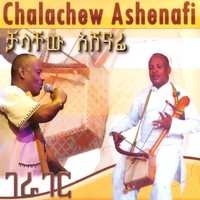 Chalachew Ashenafi | Chalachew Ashenafi Ethiopian Contemporary Traditional Music