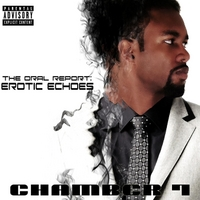 Chamber 7 | The Oral Report: Erotic Echoes