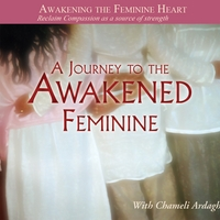 Chameli Ardagh | Awakening the Feminine Heart