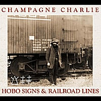 Champagne Charlie | Hobo Signs & Railroad Lines