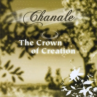 Chanale | The Crown of Creation