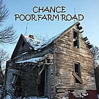 Chance | Poor Farm Road
