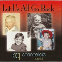 The Chancellors Quartet | Let Us All Go Back