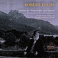Chanda VanderHart & Ronald Fuchs | Robert Fuchs: Compositions for Cello and Piano