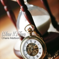 Chane Mattoon | When It's Time