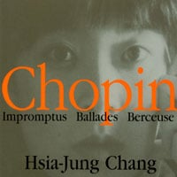 Hsia-Jung Chang | Chopin Impromptus Ballades Berceuse