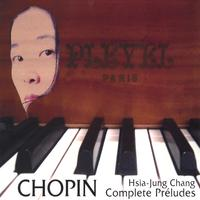 Hsia-Jung Chang | Chopin Complete Préludes
