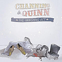 Channing & Quinn | The Vanishing Act