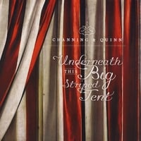 Channing & Quinn | Underneath This Big Striped Tent