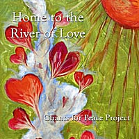 Chants for Peace Project | Home to the River of Love