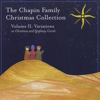 The Chapin Family | The Chapin Family Christmas Collection Volume II: Variations on Christmas and Epiphany Carols