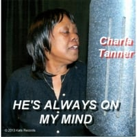 Charla Tanner | He's Always On My Mind