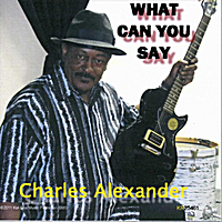 Charles Alexander | What Can You Say