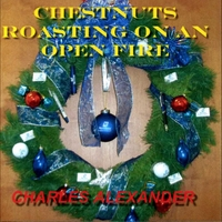Charles Alexander | Chestnuts Roasting On an Open Fire