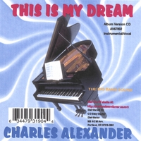 Charles Alexander | This Is My Dream (Album)