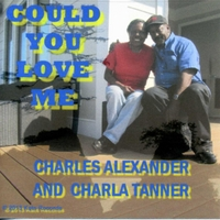 Charles Alexander & Charla Tanner | Could You Love Me