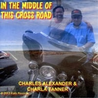 Charles Alexander & Charla Tanner | In the Middle of This Cross Road