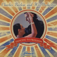 Charles Barlow Orchestra | Dancing to Freedom