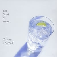 Charles Charnas | Tall Drink of Water