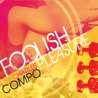 Charles Compo | Foolish Pleasure