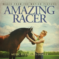 Charles Denler | Amazing Racer (Music From the Motion Picture)