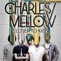 Charles Mellow | Closer to Kids