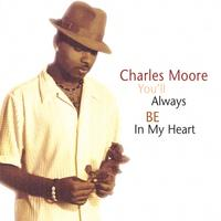 Charles Moore | You'll Always Be In My Heart