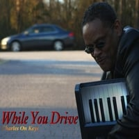 Charles On Keys | While You Drive