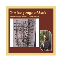 Charles Rahmat Woods | The Language of Birds