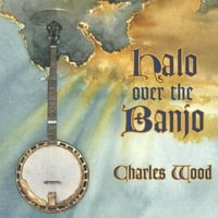 Charles Wood | Halo Over The Banjo