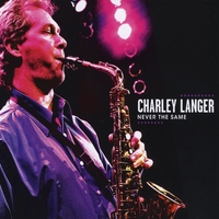 Charley Langer | Never The Same