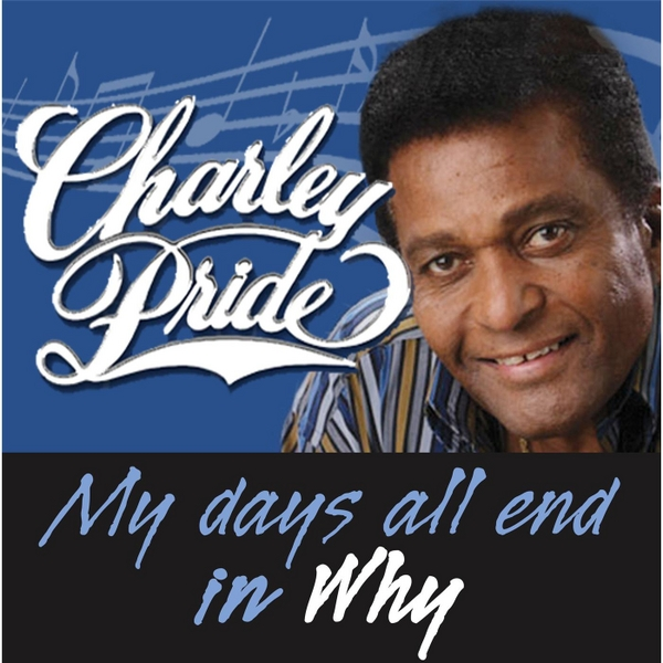 charley pride my days all end in why cd baby music store. Black Bedroom Furniture Sets. Home Design Ideas