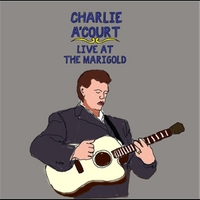 Charlie A'Court | Live At the Marigold