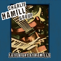 Charlie Hamill Group | Late Night At Hamill's