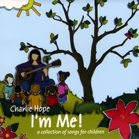 Charlie Hope | I'm Me! (A Collection of Songs for Children)