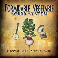 Formidable Vegetable Sound System | Permaculture: A Rhymer's Manual