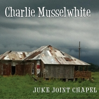 Charlie Musselwhite | Juke Joint Chapel