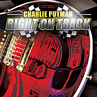 Charlie Putman | Right On Track